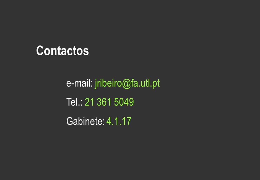 Contactos e-mail: jribeiro@fa.utl.pt Tel.: 21 361 5049