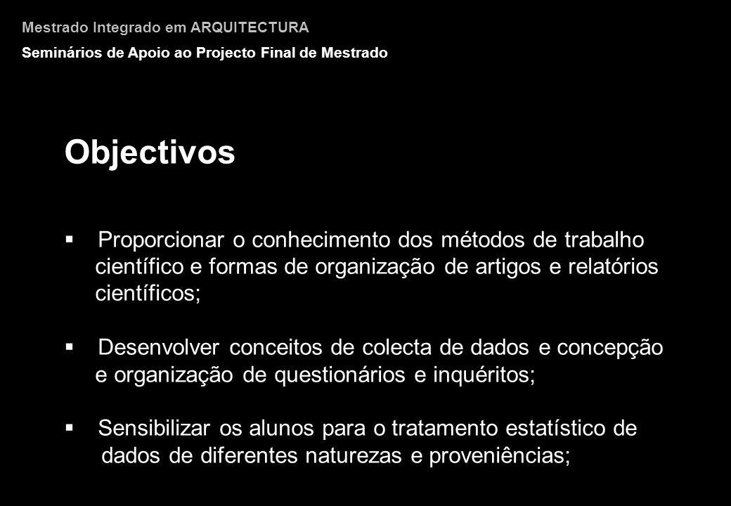 Objectivos Proporcionar o conhecimento dos métodos de trabalho