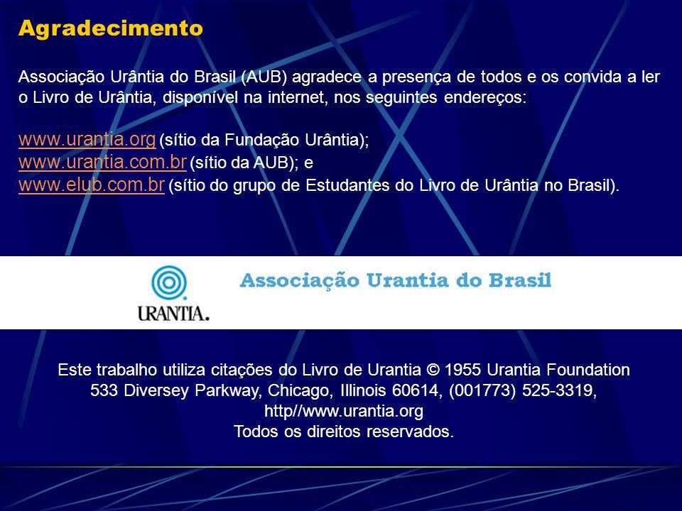 Agradecimento www.urantia.org (sítio da Fundação Urântia);