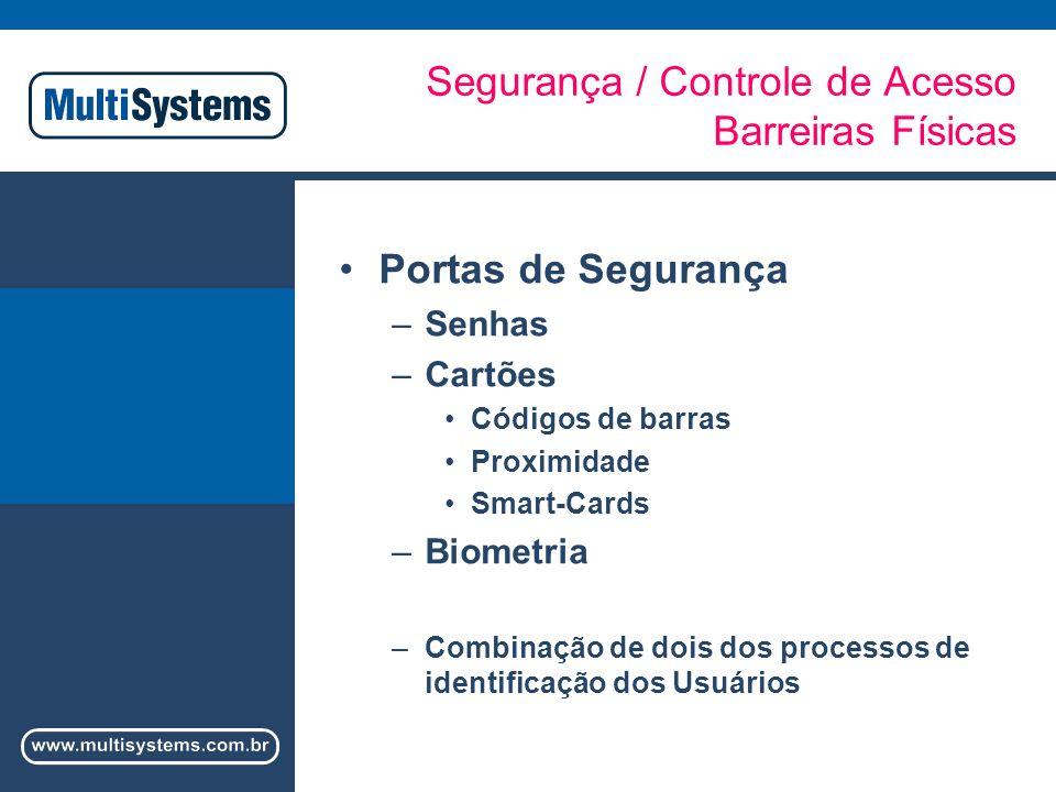 Segurança / Controle de Acesso Barreiras Físicas
