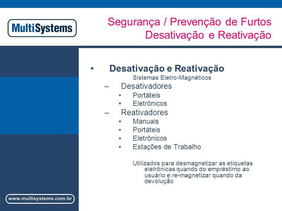 Segurança / Prevenção de Furtos Desativação e Reativação