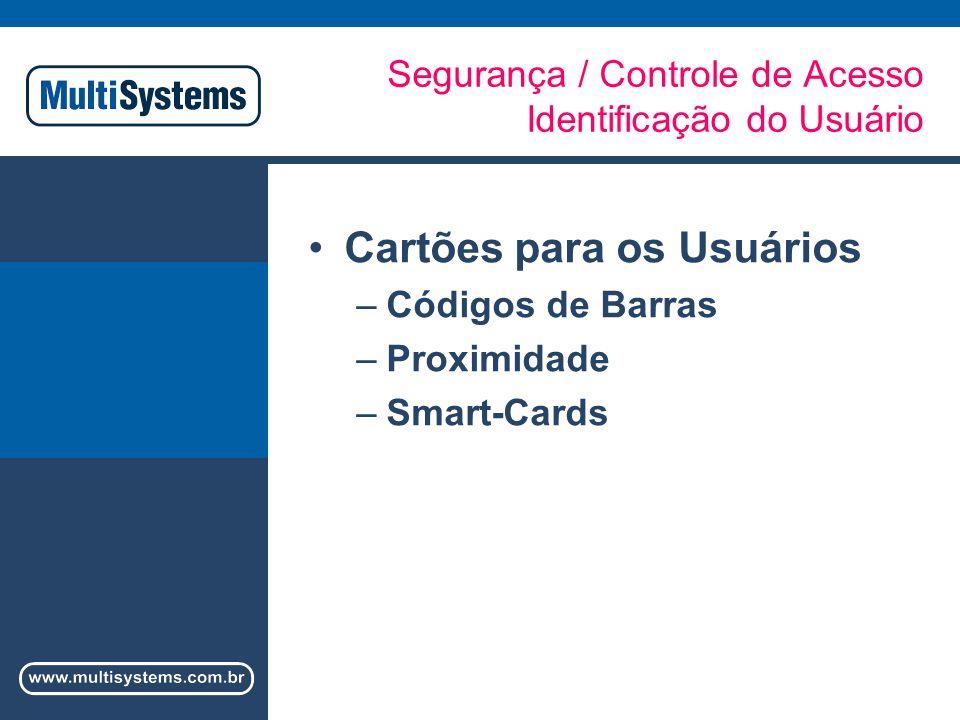 Segurança / Controle de Acesso Identificação do Usuário