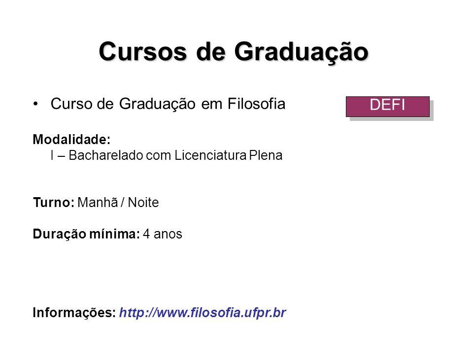 Cursos de Graduação Curso de Graduação em Filosofia DEFI Modalidade: