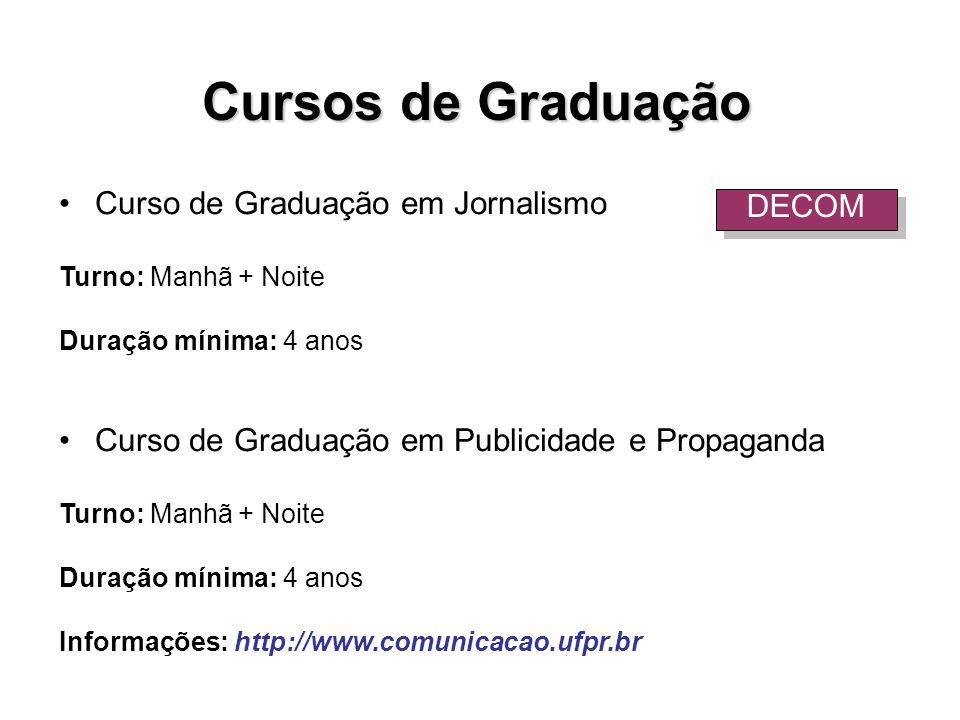 Cursos de Graduação Curso de Graduação em Jornalismo DECOM