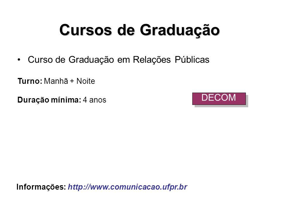Cursos de Graduação Curso de Graduação em Relações Públicas DECOM