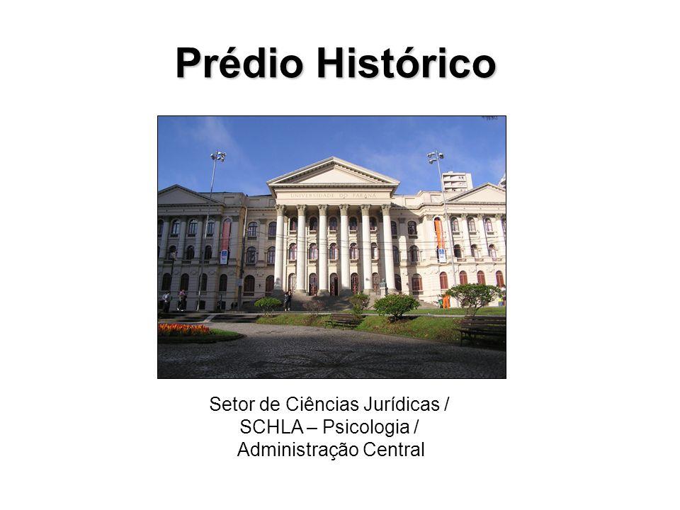 Prédio Histórico Setor de Ciências Jurídicas / SCHLA – Psicologia /