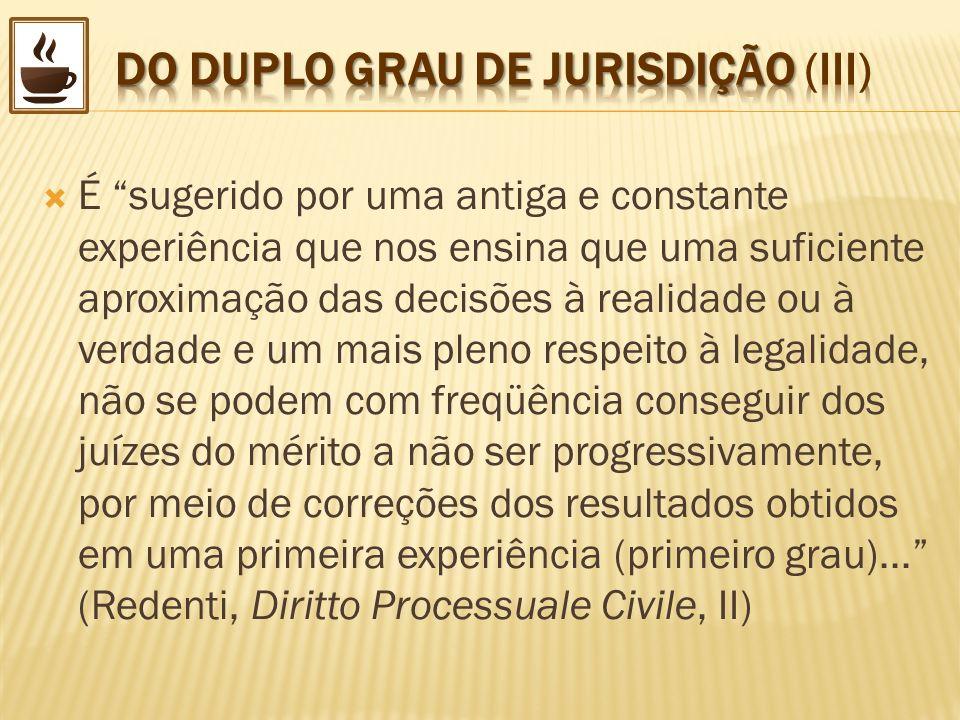 DO DUPLO GRAU DE JURISDIÇÃO (III)