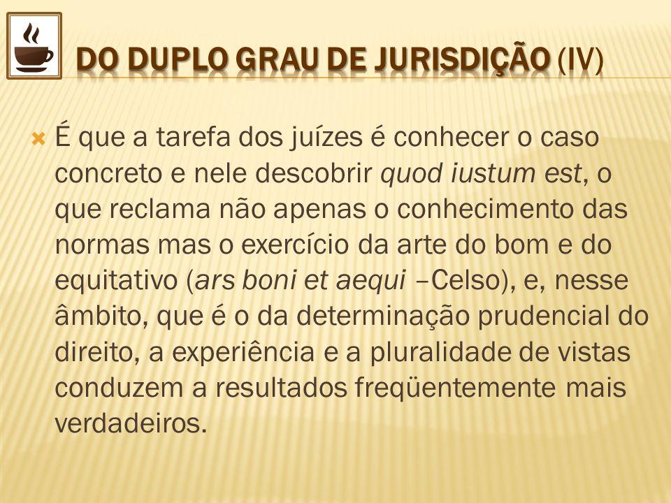 DO DUPLO GRAU DE JURISDIÇÃO (IV)