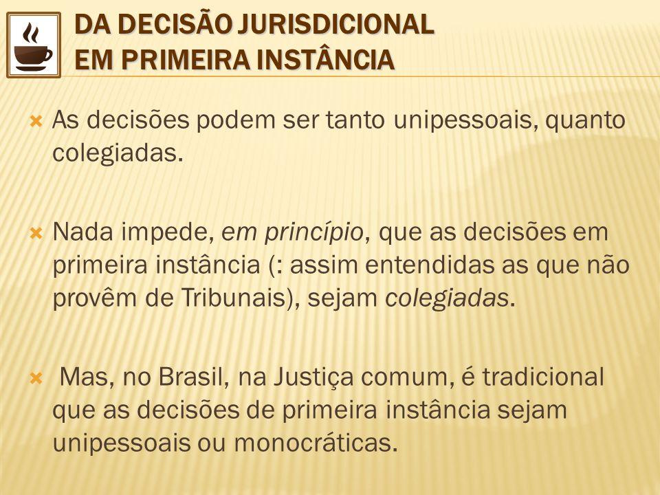 DA DECISÃO JURISDICIONAL EM PRIMEIRA INSTÂNCIA