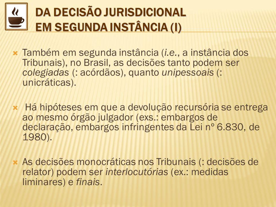 DA DECISÃO JURISDICIONAL EM SEGUNDA INSTÂNCIA (I)