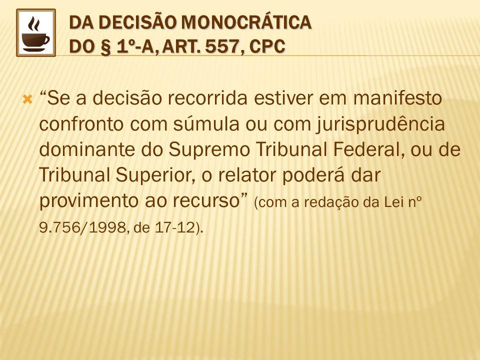 DA DECISÃO MONOCRÁTICA DO § 1º-A, ART. 557, CPC