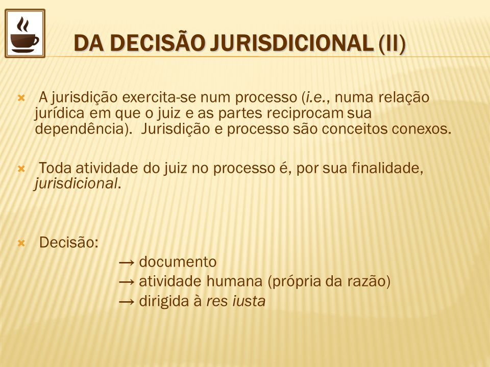 DA DECISÃO JURISDICIONAL (II)