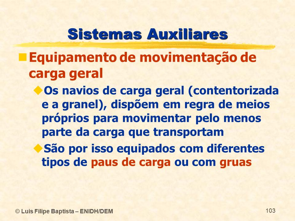 Sistemas Auxiliares Equipamento de movimentação de carga geral