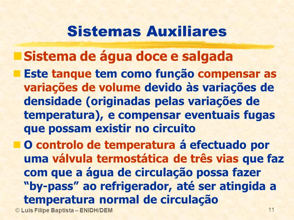 Sistemas Auxiliares Sistema de água doce e salgada
