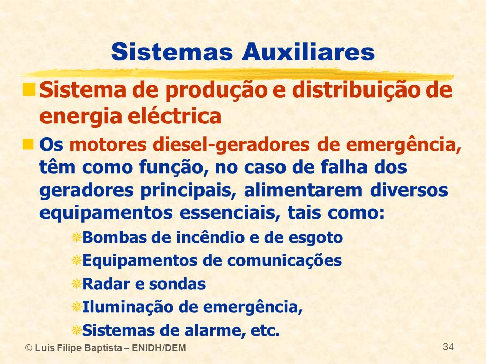 Sistemas Auxiliares Sistema de produção e distribuição de energia eléctrica.