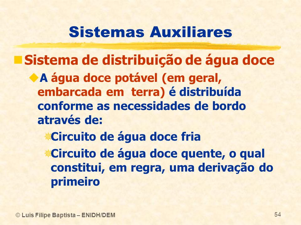 Sistemas Auxiliares Sistema de distribuição de água doce