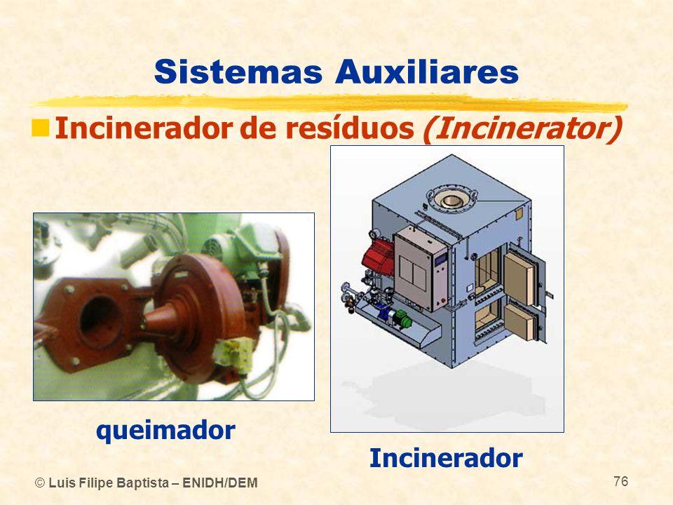 Sistemas Auxiliares Incinerador de resíduos (Incinerator) queimador