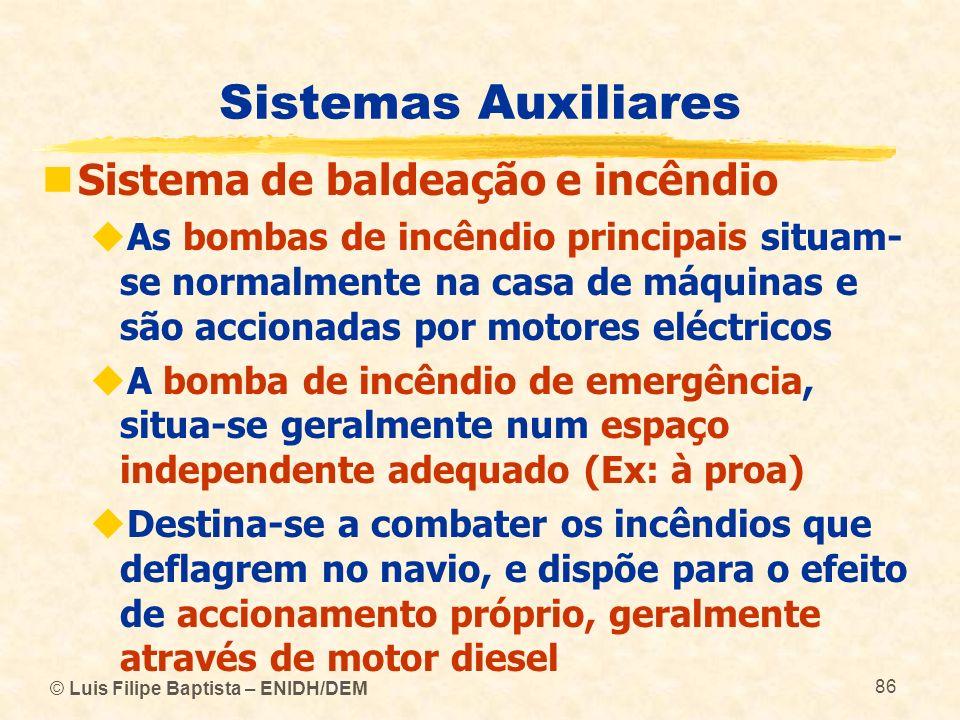 Sistemas Auxiliares Sistema de baldeação e incêndio