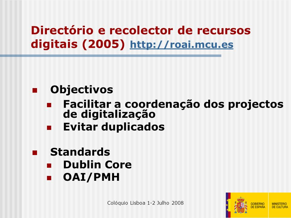 Directório e recolector de recursos digitais (2005) http://roai.mcu.es