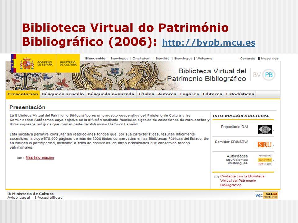 Biblioteca Virtual do Património Bibliográfico (2006): http://bvpb.mcu.es