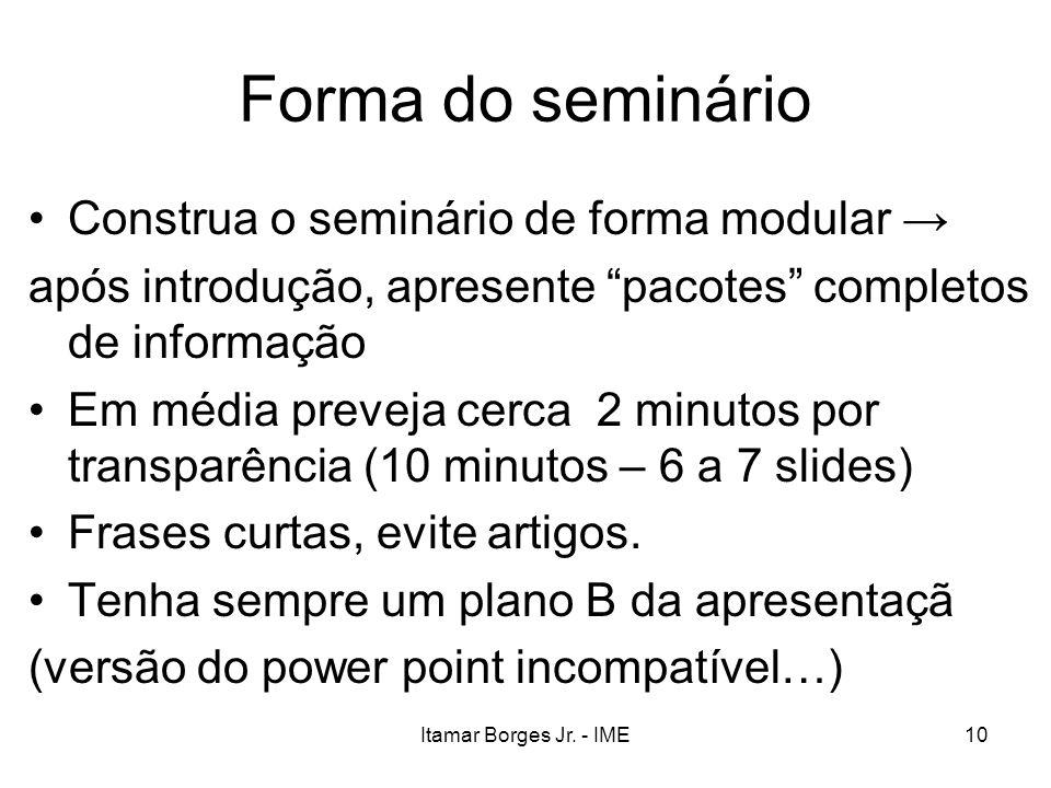 Forma do seminário Construa o seminário de forma modular →