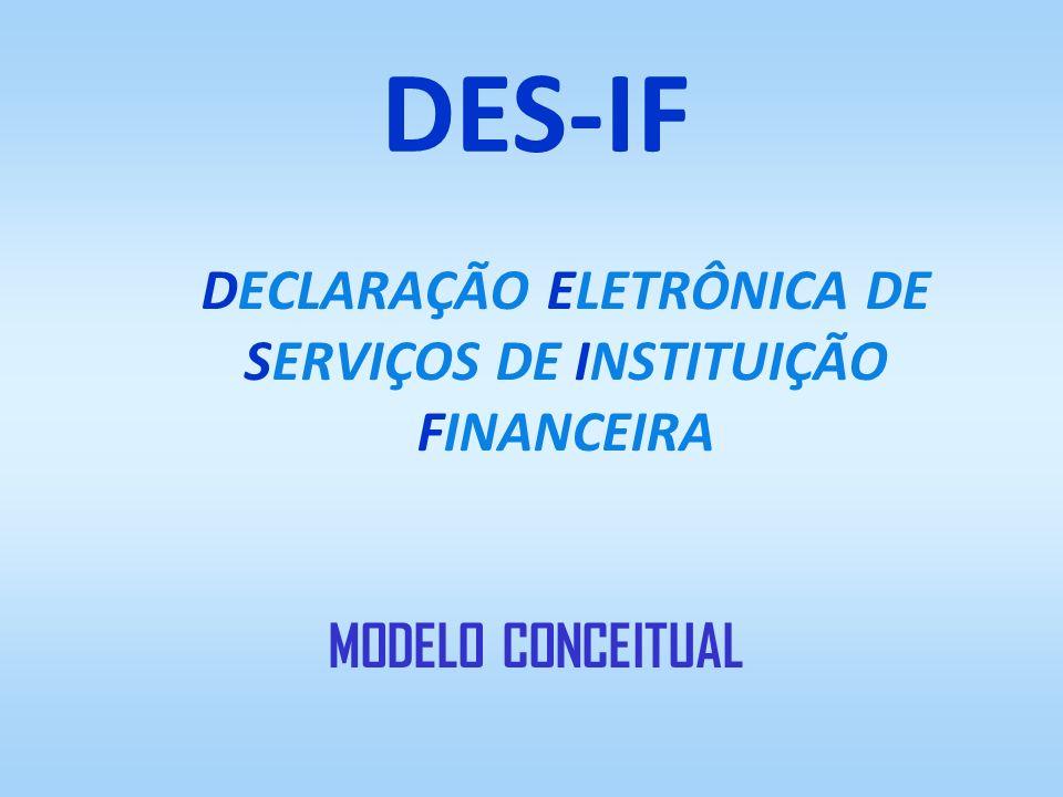 DECLARAÇÃO ELETRÔNICA DE SERVIÇOS DE INSTITUIÇÃO FINANCEIRA