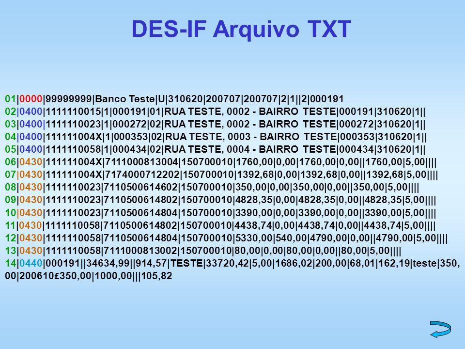 DES-IF Arquivo TXT 01|0000|99999999|Banco Teste|U|310620|200707|200707|2|1||2|000191.