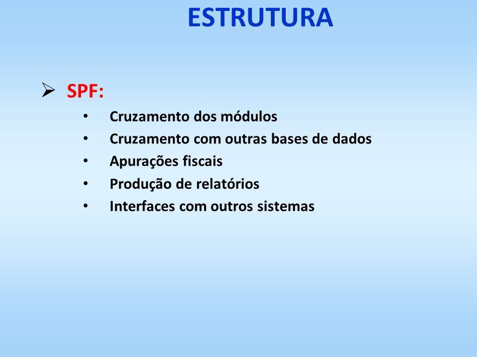 ESTRUTURA SPF: Cruzamento dos módulos