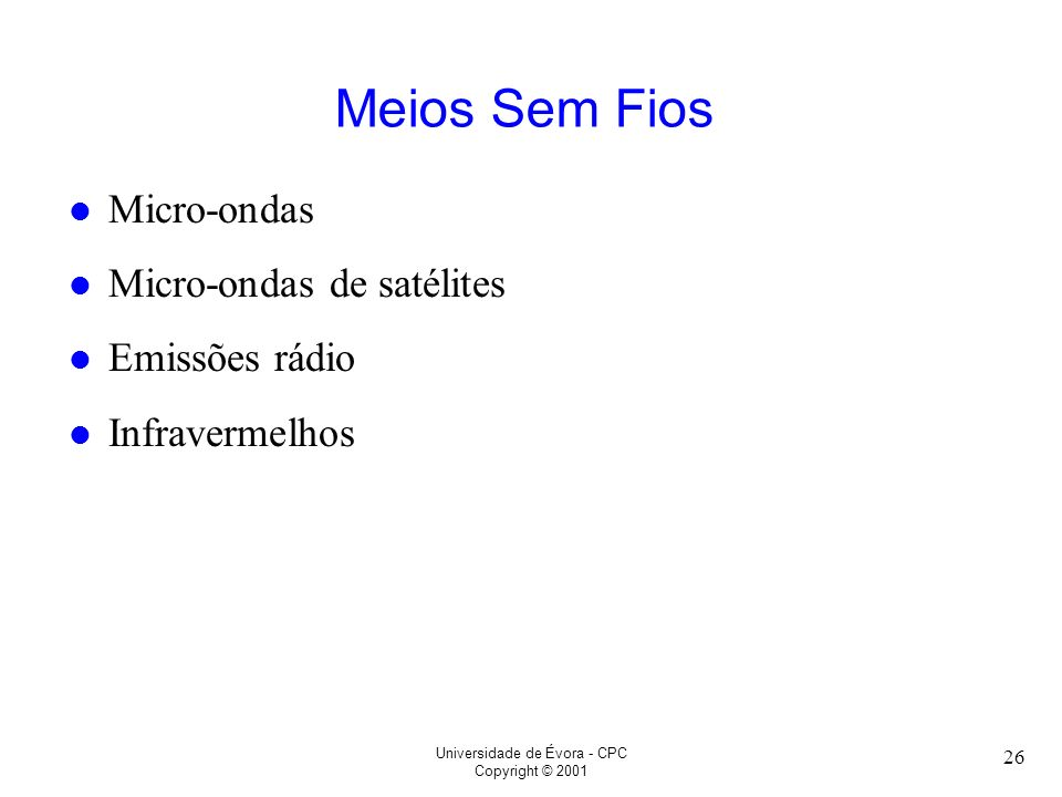Meios Sem Fios Micro-ondas Micro-ondas de satélites Emissões rádio