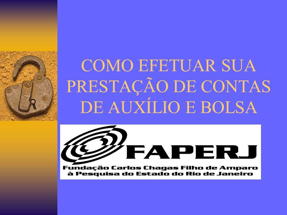 COMO EFETUAR SUA PRESTAÇÃO DE CONTAS DE AUXÍLIO E BOLSA