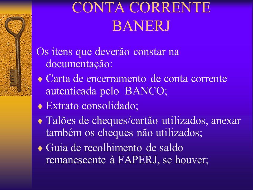 CONTA CORRENTE BANERJ Os ítens que deverão constar na documentação: