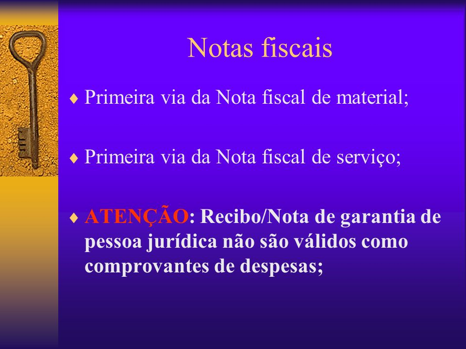 Notas fiscais Primeira via da Nota fiscal de material;