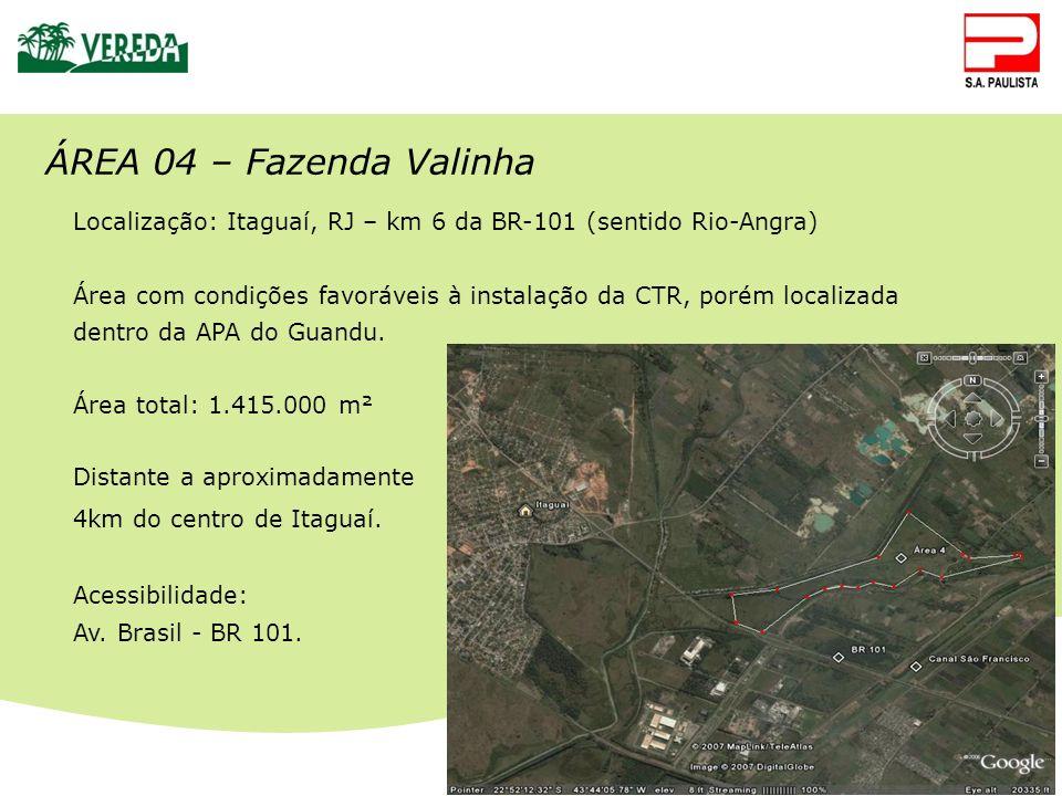 ÁREA 04 – Fazenda Valinha Localização: Itaguaí, RJ – km 6 da BR-101 (sentido Rio-Angra)
