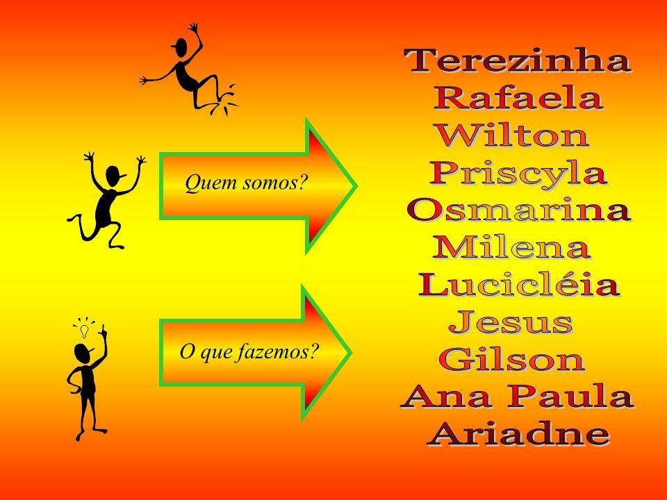 Terezinha Rafaela Wilton Priscyla Osmarina Milena Lucicléia Jesus