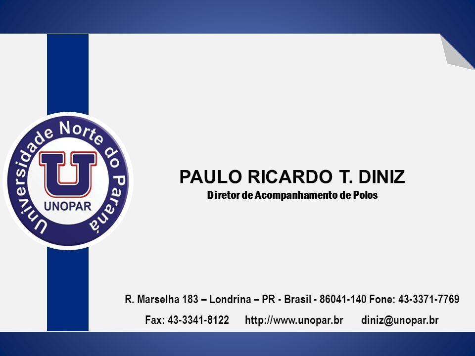 PAULO RICARDO T. DINIZ Diretor de Acompanhamento de Polos