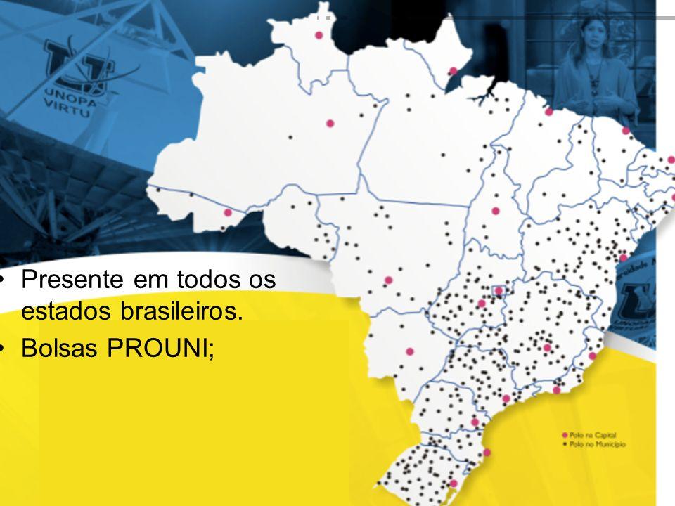 Presente em todos os estados brasileiros.