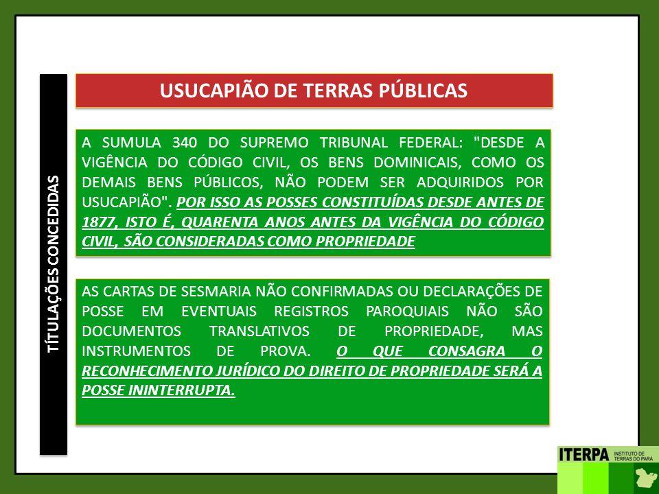 USUCAPIÃO DE TERRAS PÚBLICAS TÍTULAÇÕES CONCEDIDAS