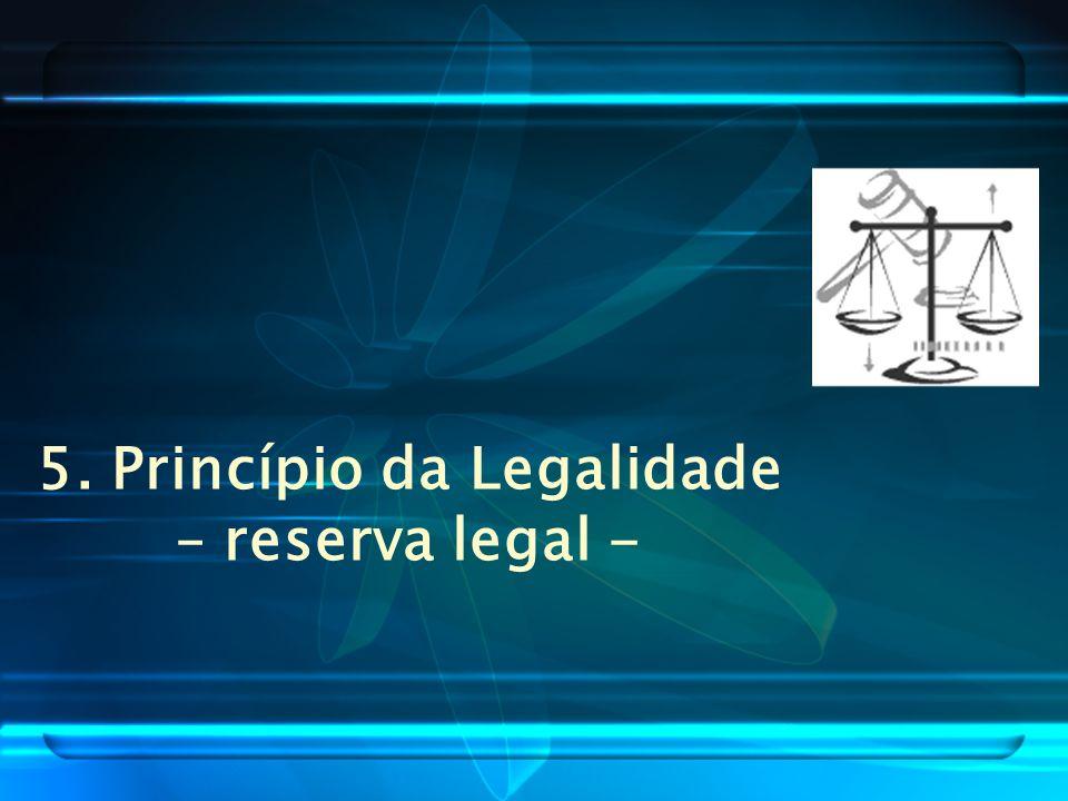 5. Princípio da Legalidade