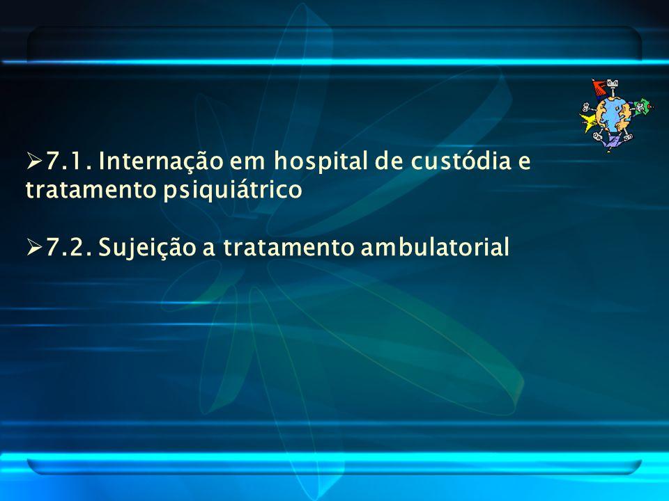 7.1. Internação em hospital de custódia e tratamento psiquiátrico