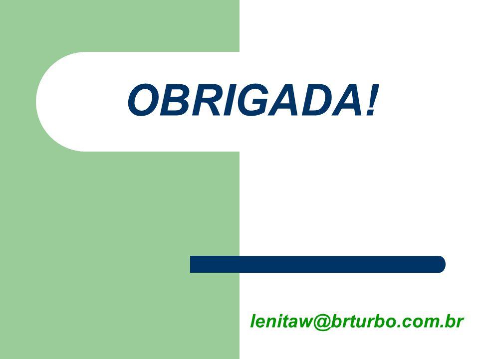 OBRIGADA! lenitaw@brturbo.com.br