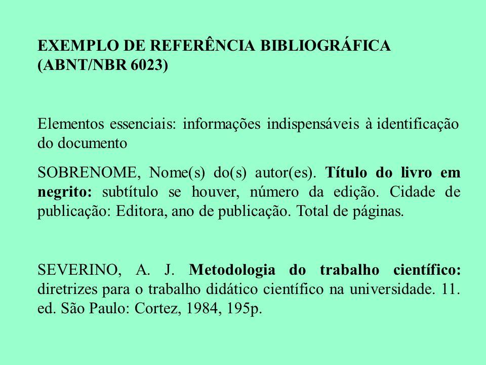 EXEMPLO DE REFERÊNCIA BIBLIOGRÁFICA (ABNT/NBR 6023)