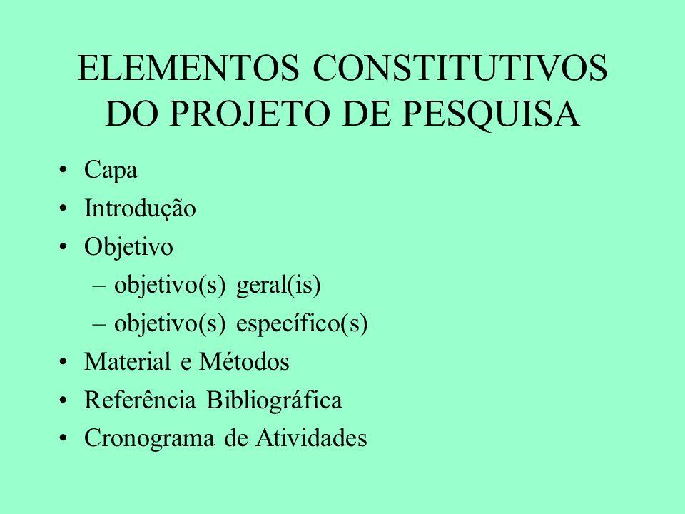 ELEMENTOS CONSTITUTIVOS DO PROJETO DE PESQUISA
