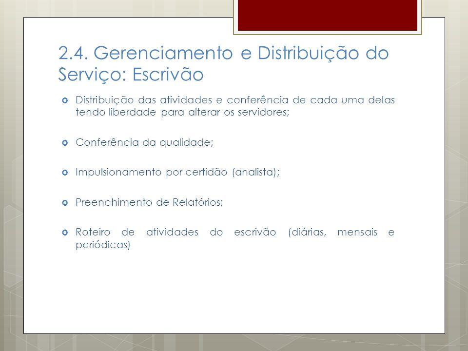 2.4. Gerenciamento e Distribuição do Serviço: Escrivão