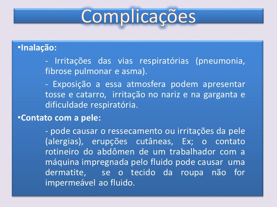 Complicações Inalação: