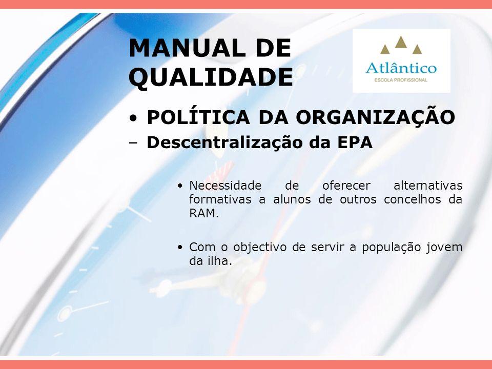 MANUAL DE QUALIDADE POLÍTICA DA ORGANIZAÇÃO Descentralização da EPA