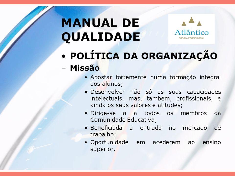 MANUAL DE QUALIDADE POLÍTICA DA ORGANIZAÇÃO Missão