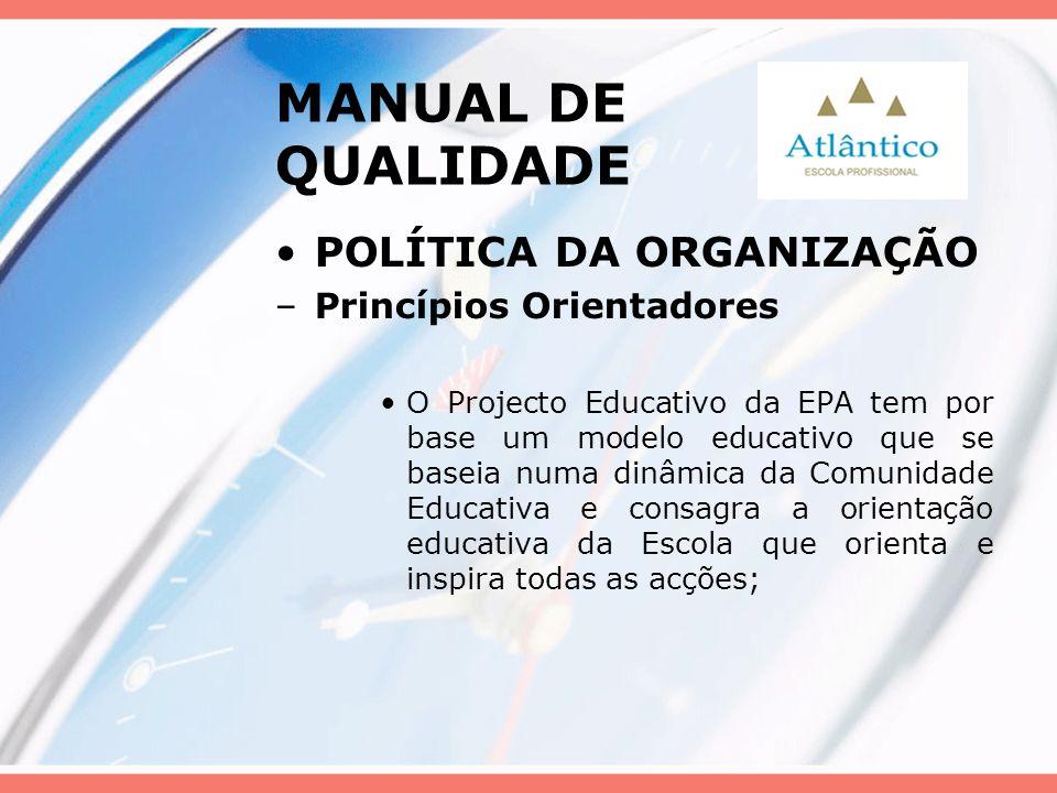 MANUAL DE QUALIDADE POLÍTICA DA ORGANIZAÇÃO Princípios Orientadores