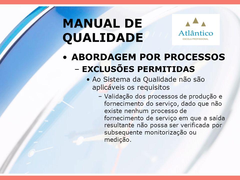 MANUAL DE QUALIDADE ABORDAGEM POR PROCESSOS EXCLUSÕES PERMITIDAS