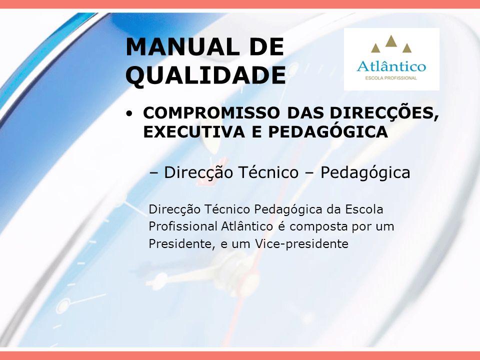 MANUAL DE QUALIDADE COMPROMISSO DAS DIRECÇÕES, EXECUTIVA E PEDAGÓGICA