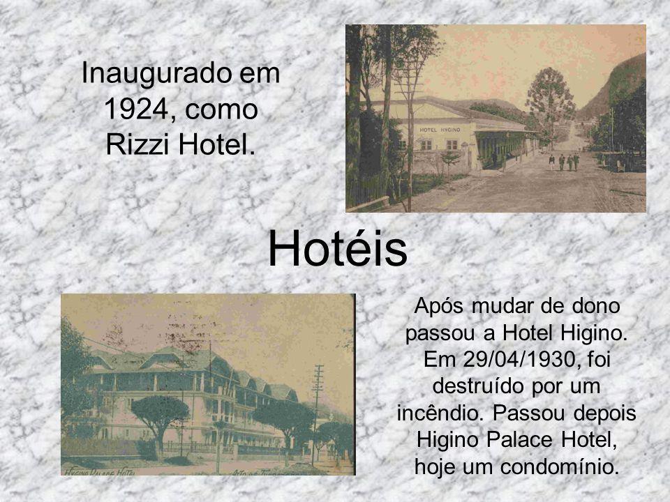 Inaugurado em 1924, como Rizzi Hotel.